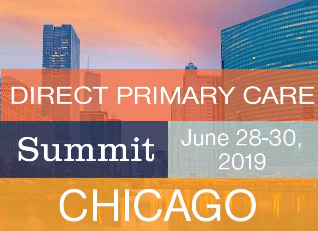 Direct Primary Care Summit, June 28-30,2019, Chicago